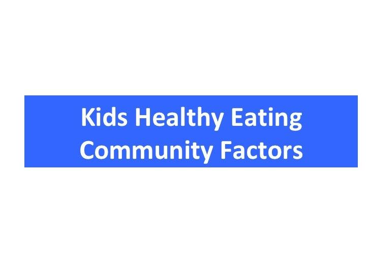 Kids Healthy EatingCommunity Factors