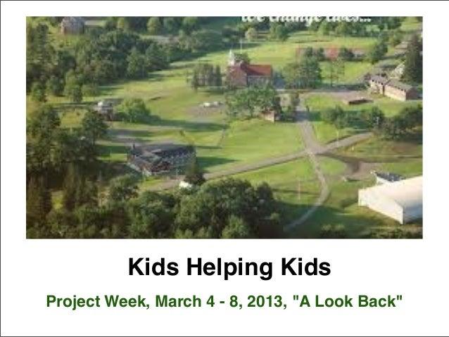 "Kids Helping KidsProject Week, March 4 - 8, 2013, ""A Look Back"""