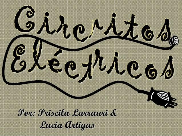 Por: Priscila Larrauri &     Lucia Artigas