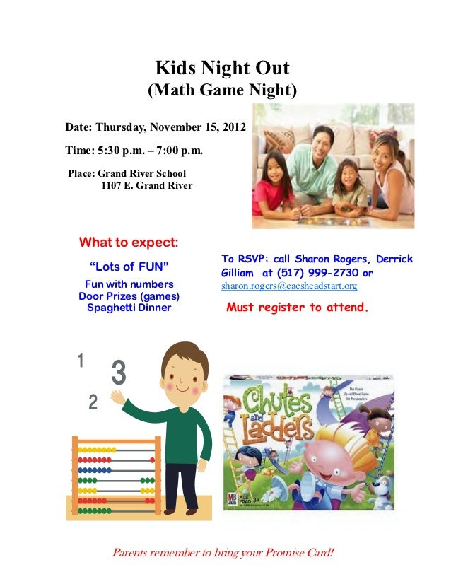 Kids Night Out                (Math Game Night)Date: Thursday, November 15, 2012Time: 5:30 p.m. – 7:00 p.m.Place: Grand Ri...