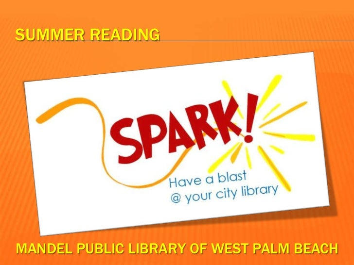 SUMMER READINGMANDEL PUBLIC LIBRARY OF WEST PALM BEACH