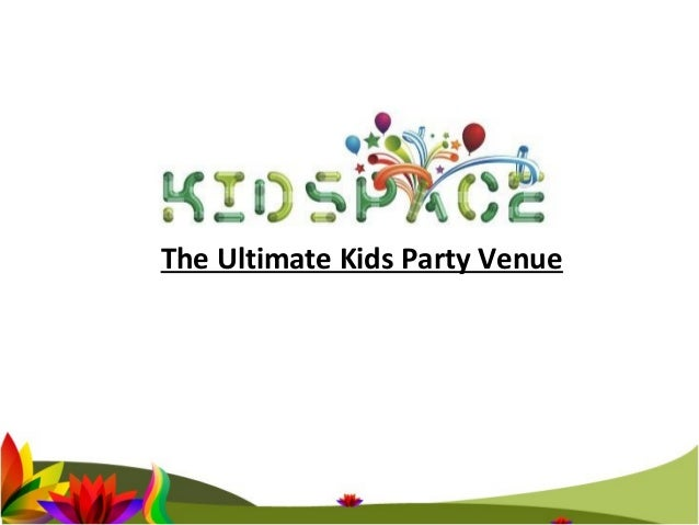 The Ultimate Kids Party Venue