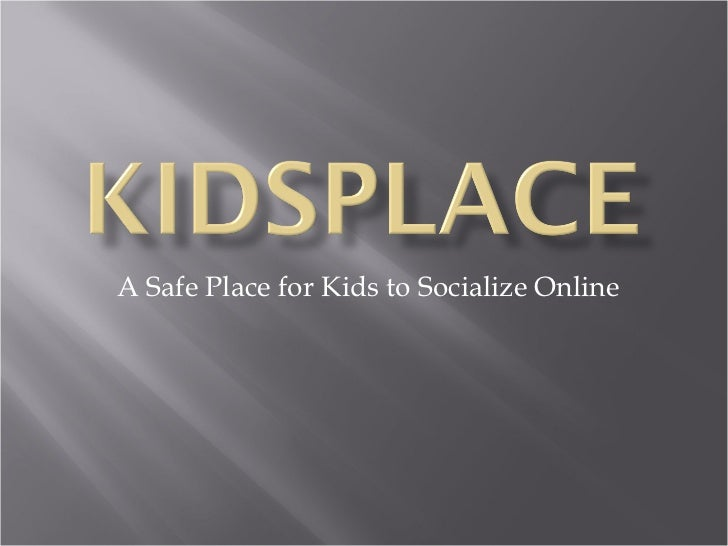 A Safe Place for Kids to Socialize Online