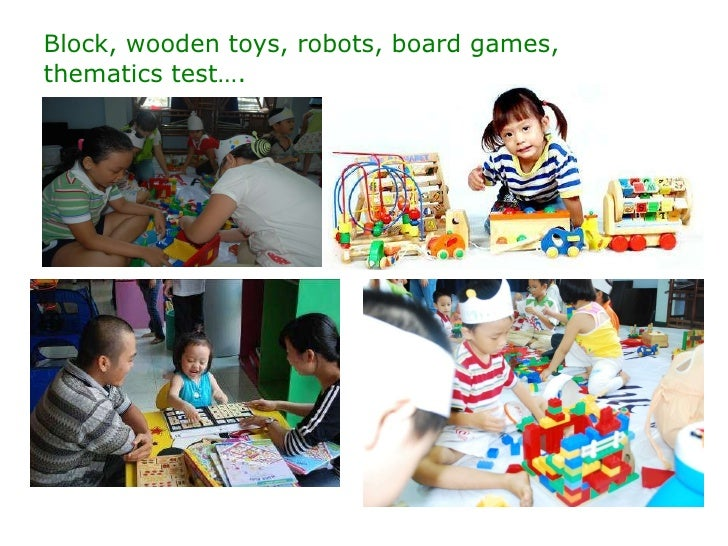 Block, wooden toys, robots, board games, thematics test….