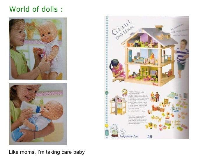 World of dolls : Like moms, I'm taking care baby