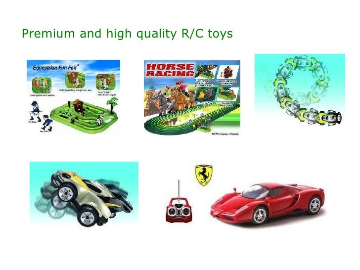 Premium and high quality R/C toys