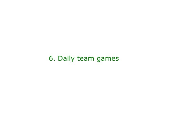 6. Daily team games