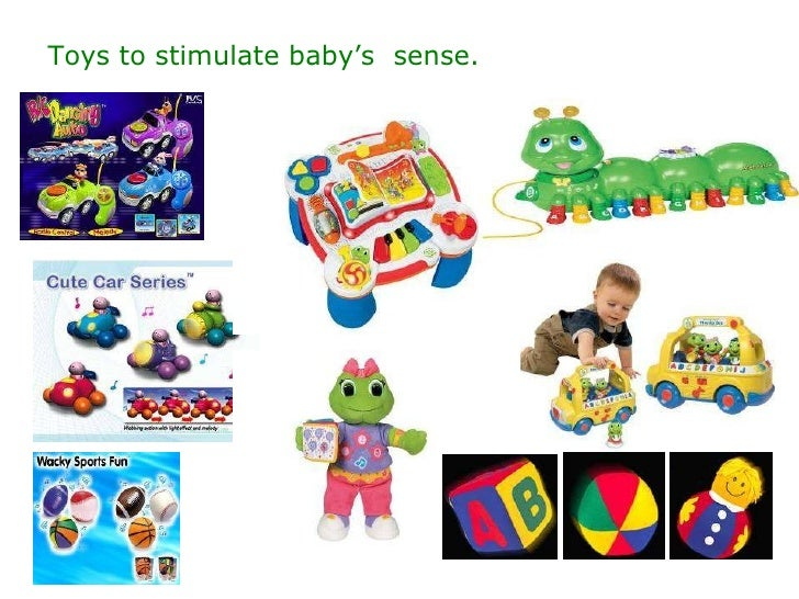 Toys to stimulate baby's  sense.