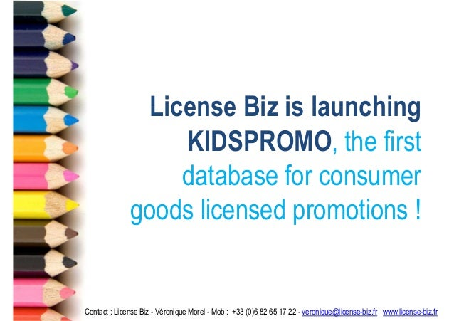 License Biz is launching                  KIDSPROMO, the first                  database for consumer              goods l...