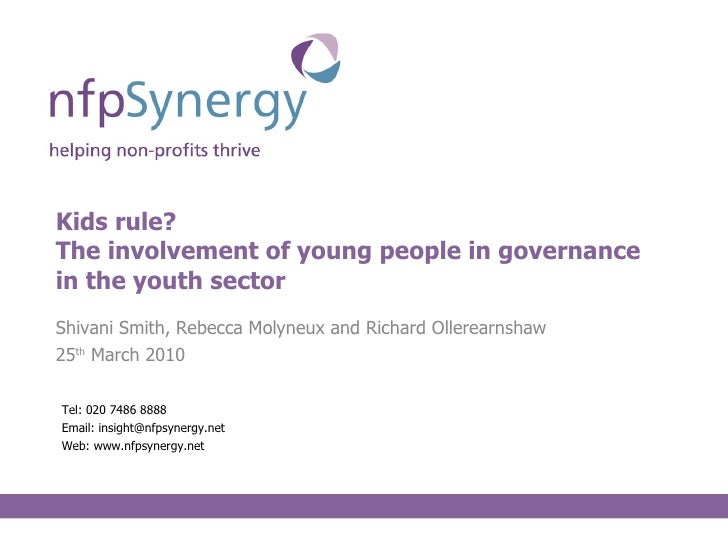 Kids rule? The involvement of young people in governance in the youth sector <ul><li>Shivani Smith, Rebecca Molyneux and R...