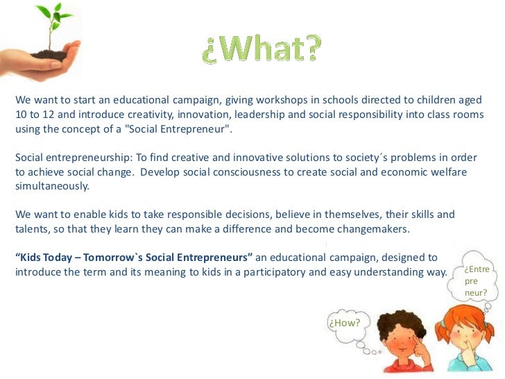 Kids today tomorrows social entrepreneurs