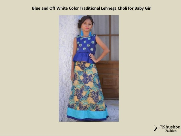 3d0e032489a Blue and Off White Color Traditional Lehnega Choli for Baby Girl; 4.