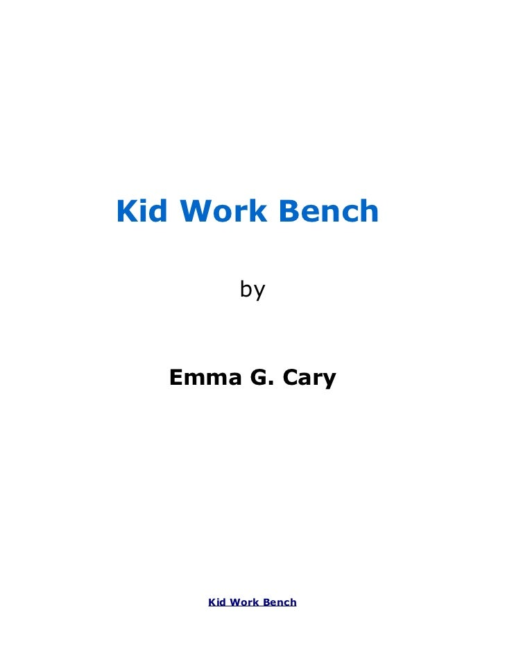 Kid Work Bench        by  Emma G. Cary    Kid Work Bench