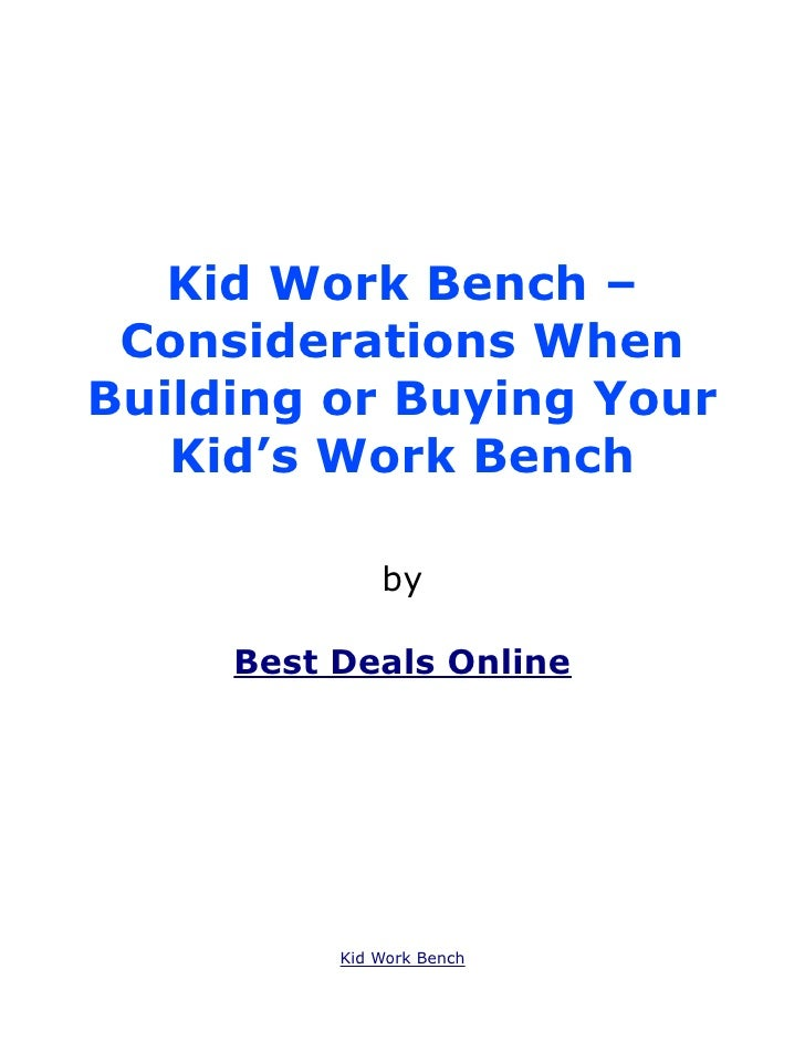 Kid Work Bench – Considerations WhenBuilding or Buying Your   Kid's Work Bench              by     Best Deals Online      ...