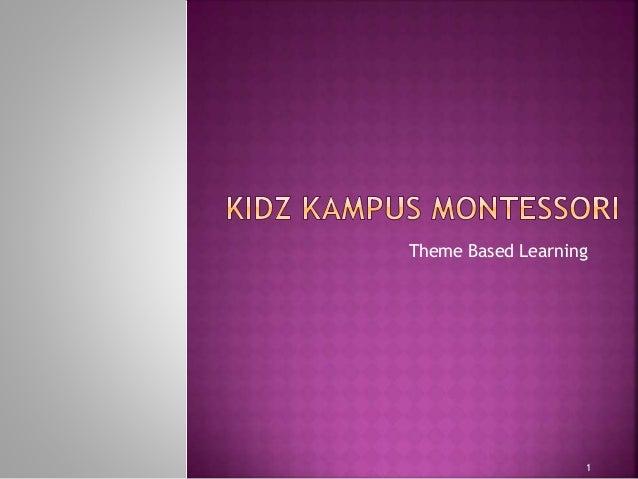 Theme Based Learning 1
