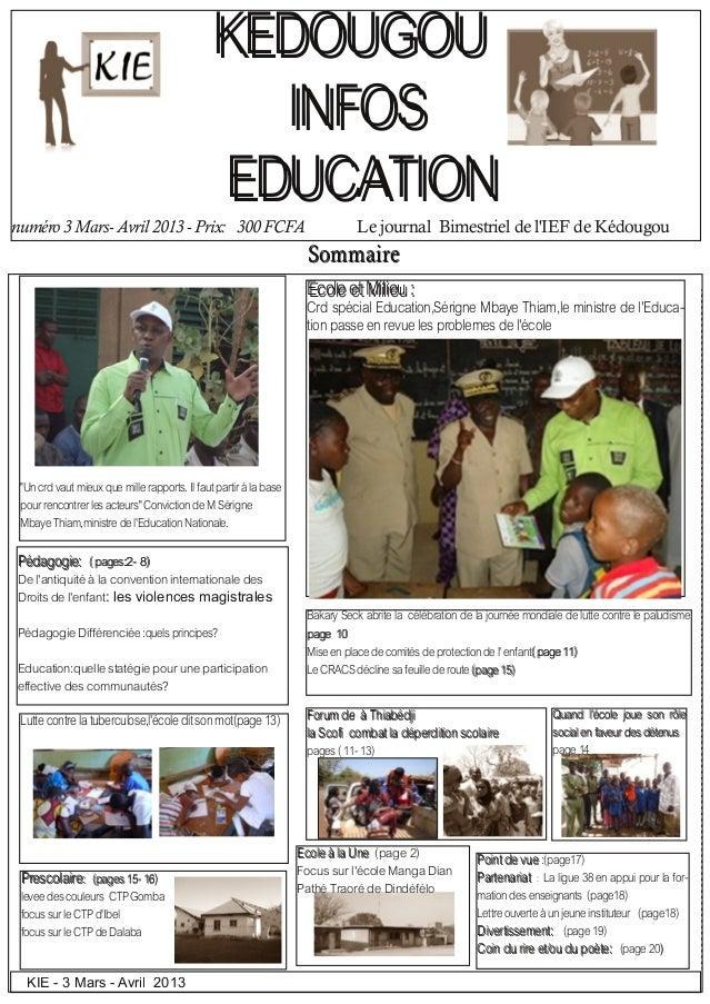KIE - 3 Mars - Avril 2013 numéro 3 Mars Avril 2013  Prix: 300 FCFA Le journal Bimestriel de l'IEF de Kédougou KKEEDDOOUU...