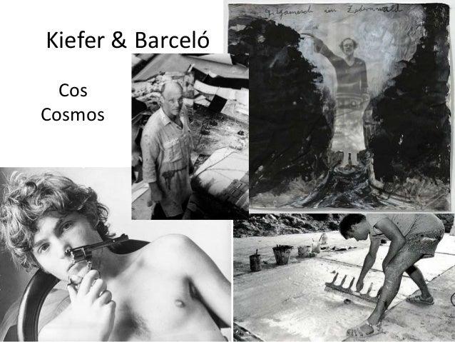 Kiefer & BarcelóCosCosmos