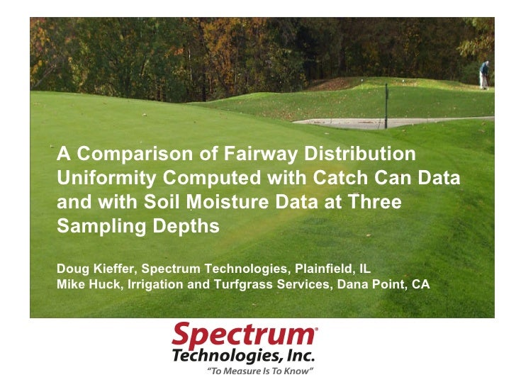 A Comparison of Fairway Distribution Uniformity Computed with Catch Can Data and with Soil Moisture Data at Three Sampling...