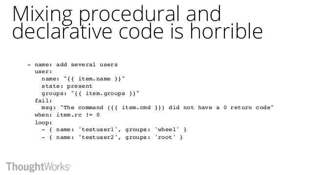 Separate concerns, and language styles [Procedural Code] [Declarative Code] [Procedural Code]