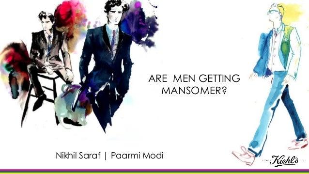 ARE MEN GETTING MANSOMER? Nikhil Saraf | Paarmi Modi