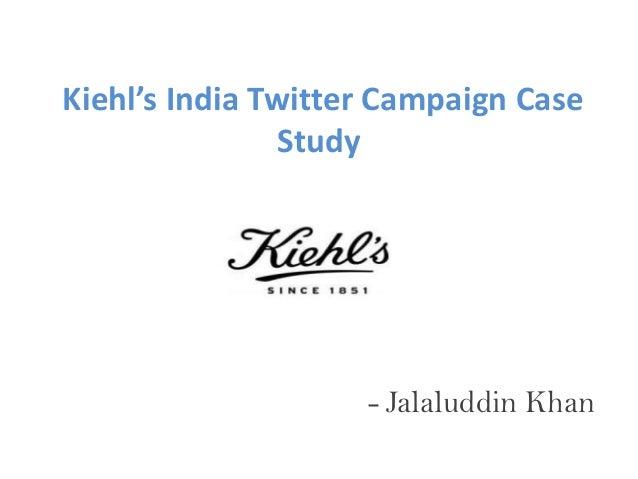 Kiehl's India Twitter Campaign Case               Study                    - Jalaluddin Khan