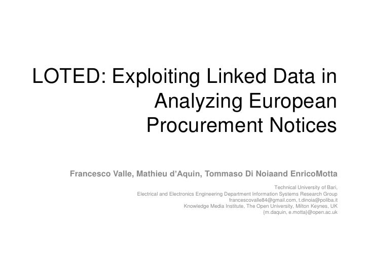 LOTED: Exploiting Linked Data in Analyzing European Procurement Notices<br />Francesco Valle, Mathieu d'Aquin, Tommaso Di ...