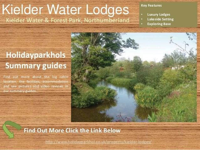Kielder Water Lodges Kielder Water & Forest Park, Northumberland Key Features • Luxury Lodges • Lakeside Setting • Explori...