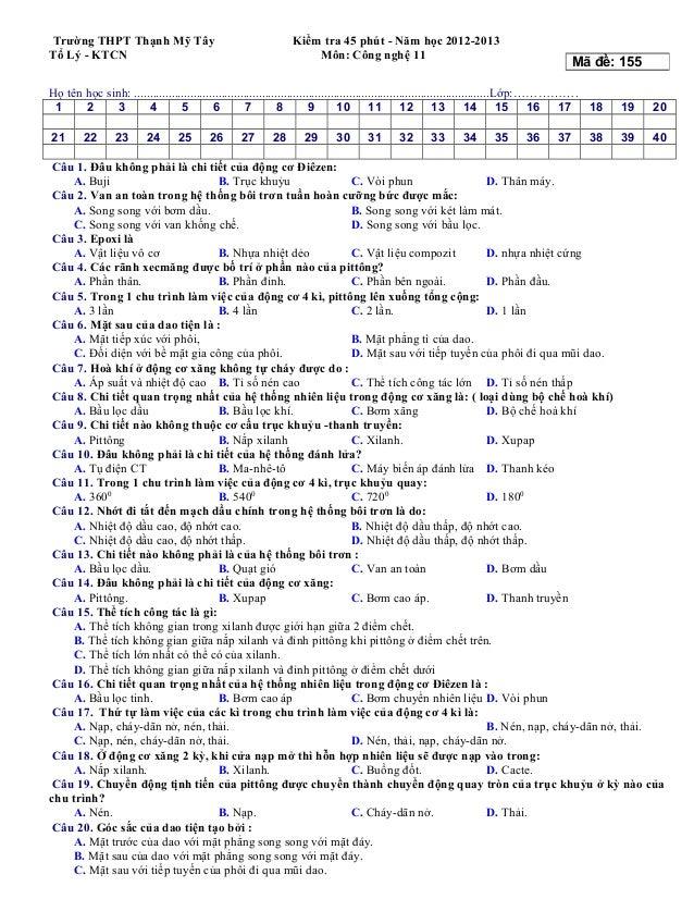 Trường THPT Thạnh Mỹ Tây Tổ Lý - KTCN  Kiểm tra 45 phút - Năm học 2012-2013 Môn: Công nghệ 11  Mã đề: 155  Họ tên học sinh...