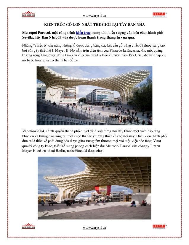 www.carysil.vn www.carysil.vn KIẾN TRÚC GỖ LỚN NHẤT THẾ GIỚI TẠI TÂY BAN NHA Metropol Parasol, một công trình kiến trúc ma...
