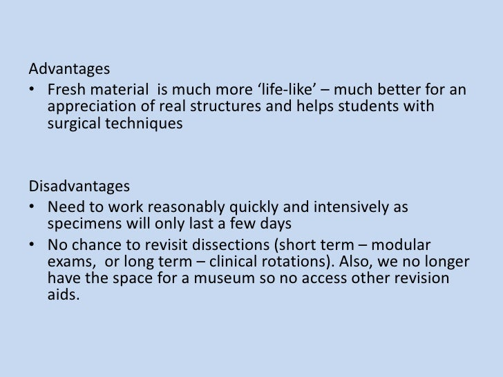Advantages<br />Fresh material  is much more 'life-like' – much better for an appreciation of real structures and helps st...