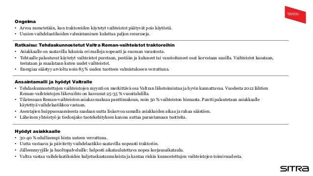 Ratkaisu: Tehdaskunnostetut Valtra Reman-vaihteistot traktoreihin • Asiakkaalle on saatavilla lukuisia eri malleja nopeast...
