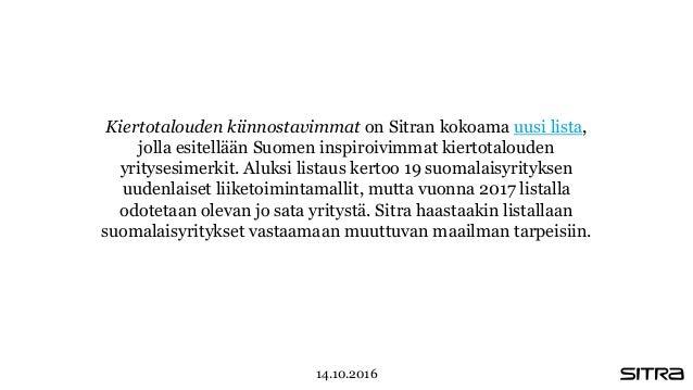 Kiertotalouden kiinnostavimmat on Sitran kokoama uusi lista, jolla esitellään Suomen inspiroivimmat kiertotalouden yrityse...