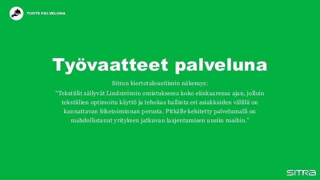 """Työvaatteet palveluna Sitran kiertotaloustiimin näkemys: """"Tekstiilit säilyvät Lindströmin omistuksessa koko elinkaarensa a..."""