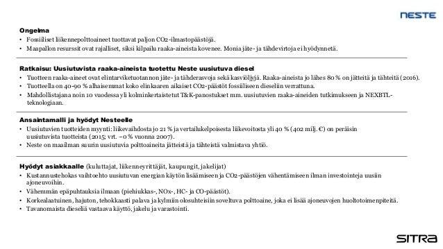 Ratkaisu: Uusiutuvista raaka-aineista tuotettu Neste uusiutuva diesel • Tuotteen raaka-aineet ovat elintarviketuotannon jä...