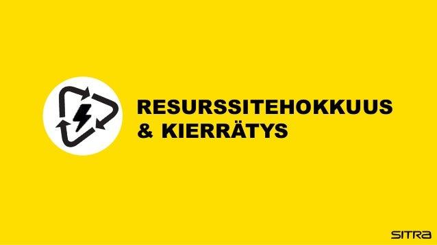 RESURSSITEHOKKUUS & KIERRÄTYS