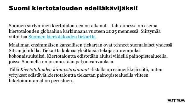 Suomen siirtyminen kiertotalouteen on alkanut – tähtäimessä on asema kiertotalouden globaalina kärkimaana vuoteen 2025 men...