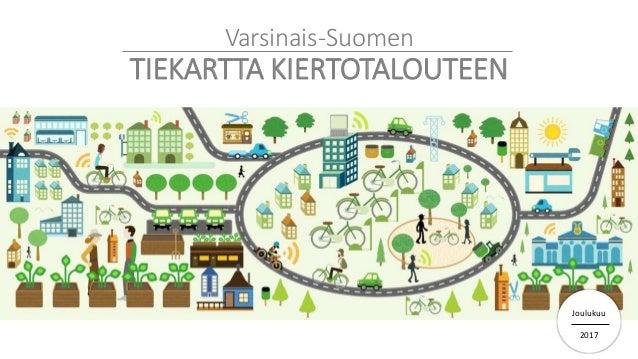 Varsinais-Suomen TIEKARTTA KIERTOTALOUTEEN Joulukuu 2017