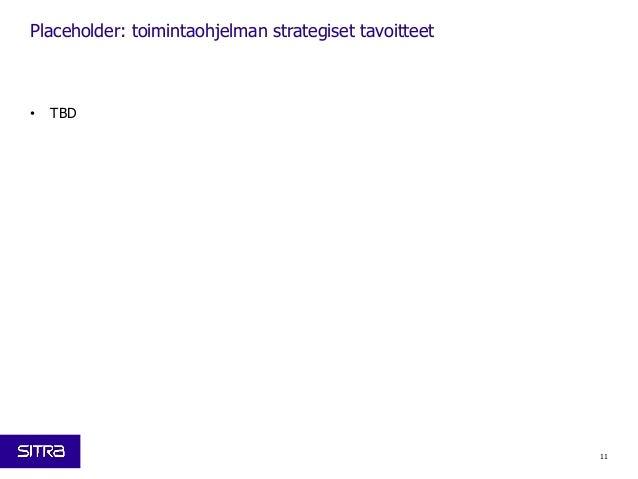• TBD 11 Placeholder: toimintaohjelman strategiset tavoitteet