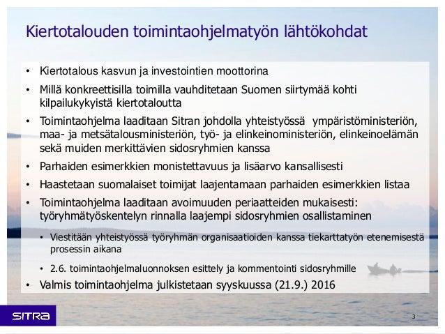 3 • Kiertotalous kasvun ja investointien moottorina • Millä konkreettisilla toimilla vauhditetaan Suomen siirtymää kohti k...