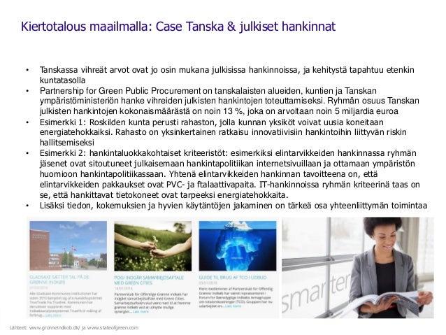 Kiertotalous maailmalla: Case Tanska & julkiset hankinnat • Tanskassa vihreät arvot ovat jo osin mukana julkisissa hankinn...