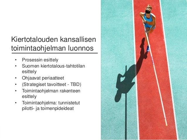 6Sitra • Etunimi Sukunimi • 0.0.2016 • Kiertotalouden kansallisen toimintaohjelman luonnos • Prosessin esittely • Suomen k...