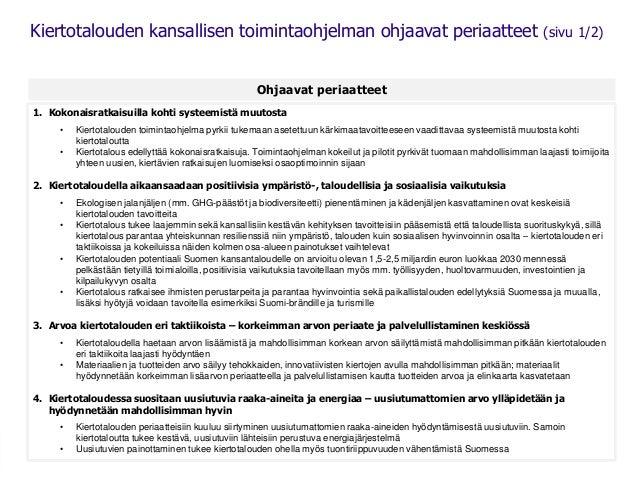 Ohjaavat periaatteet Kiertotalouden kansallisen toimintaohjelman ohjaavat periaatteet (sivu 1/2) 1. Kokonaisratkaisuilla k...