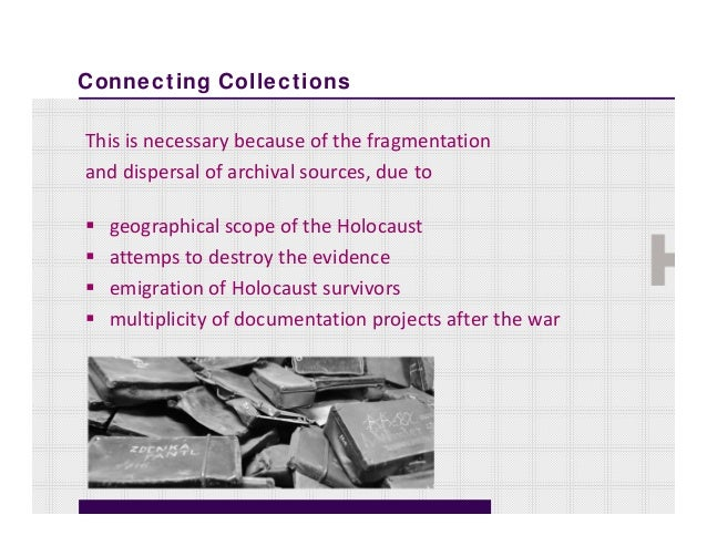 Connecting CollectionsThis isnecessary because ofthefragmentationanddispersal ofarchival sources,due to geographica...