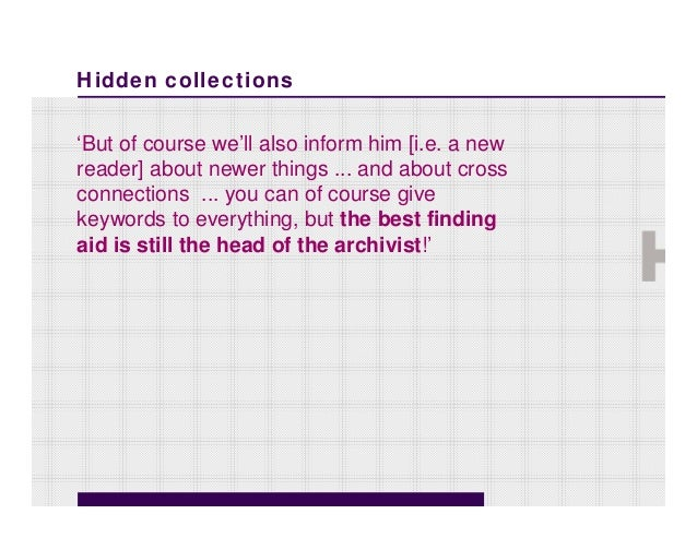 Hidden collections'But of course we'll also inform him [i.e. a newreader] about newer things ... and about crossconnection...