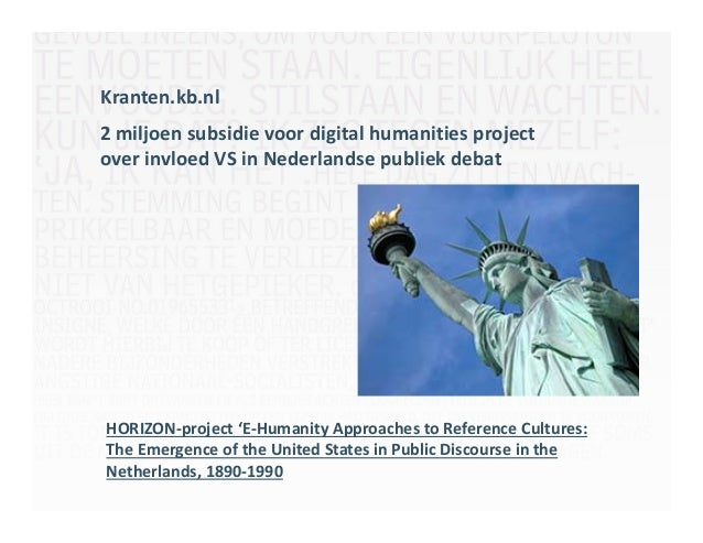 Kranten.kb.nl2miljoensubsidievoordigitalhumanities projectoverinvloedVSinNederlandsepubliekdebatHORIZON‐projec...