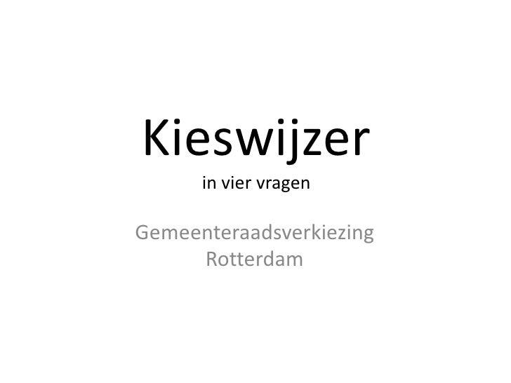Kieswijzerin vier vragen<br />GemeenteraadsverkiezingRotterdam<br />