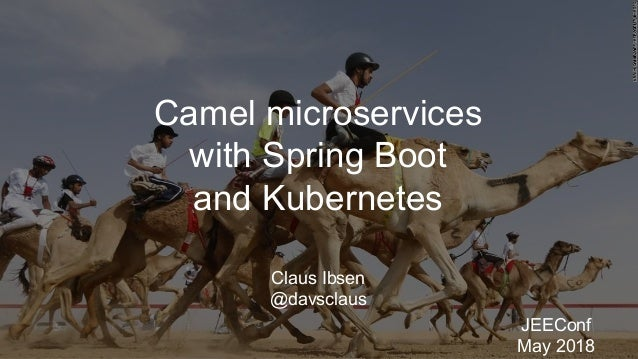 JEEConf 2018 - Camel microservices with Spring Boot and Kubernetes