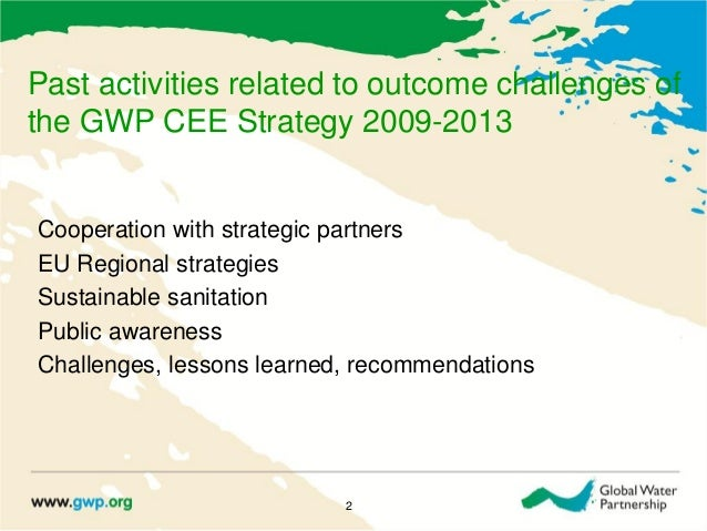 Past activities related to outcome challenges ofthe GWP CEE Strategy 2009-2013Cooperation with strategic partnersEU Region...