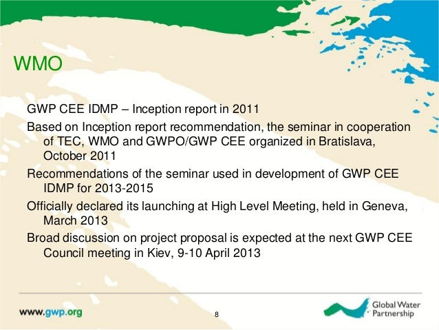 WMOGWP CEE IDMP – Inception report in 2011Based on Inception report recommendation, the seminar in cooperationof TEC, WMO ...
