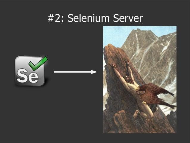 #2: Selenium Server
